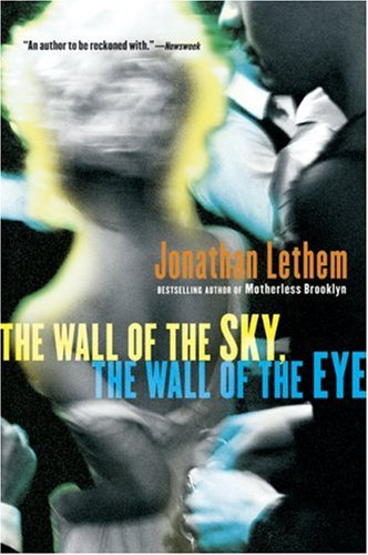 Wall of the Sky, the Wall of the Eye   2006 9780156032483 Front Cover