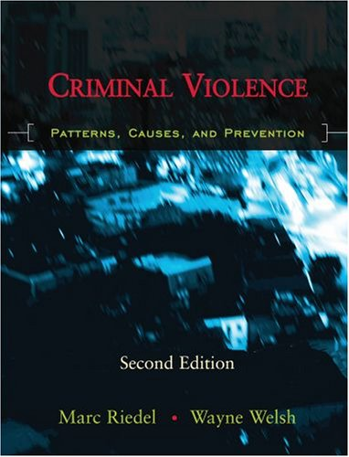 Criminal Violence Patterns, Causes, and Prevention 2nd 2008 edition cover