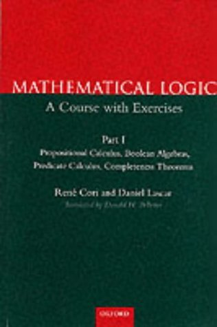 Mathematical Logic A Course with Exercises - Propositional Calculus, Boolean Algebras, Predicate Calculus, Completeness Theorems  2000 edition cover