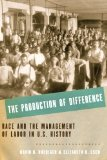 Production of Difference Race and the Management of Labor in U. S. History  2014 edition cover