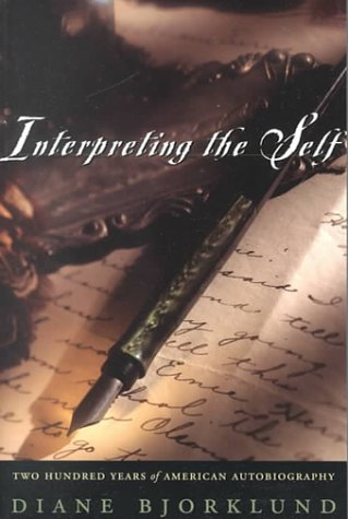 Interpreting the Self Two Hundred Years of American Autobiography N/A 9780226054483 Front Cover