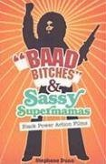 Baad Bitches and Sassy Supermamas Black Power Action Films  2008 edition cover