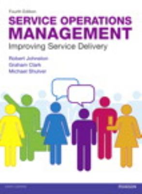 Service Operations Management Improving Service Delivery 4th 2012 (Revised) 9780273740483 Front Cover