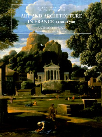 Art and Architecture in France, 1500-1700  5th 1999 (Revised) edition cover
