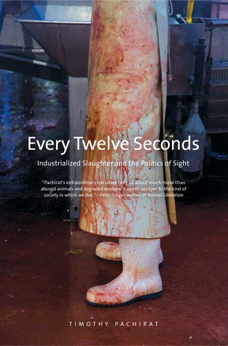Every Twelve Seconds Industrialized Slaughter and the Politics of Sight  2013 edition cover
