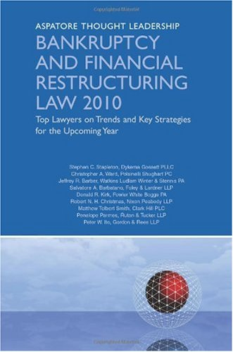 Bankruptcy and Financial Restructuring Law 2010: Top Lawyers on Trends and Key Strategies for the Upcoming Year  2010 edition cover