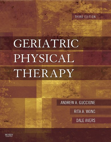 Geriatric Physical Therapy  3rd 2011 edition cover