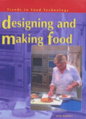 Designing and Making Food (Trends in Food Technology) N/A edition cover