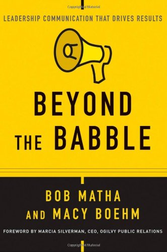 Beyond the Babble Leadership Communication That Drives Results  2008 edition cover
