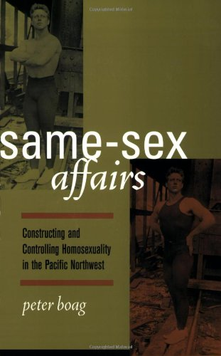 Same-Sex Affairs Constructing and Controlling Homosexuality in the Pacific Northwest  2003 edition cover