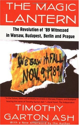 Magic Lantern The Revolution of '89 Witnessed in Warsaw, Budapest, Berlin, and Prague  1993 edition cover
