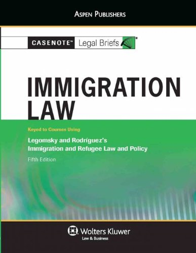 Immigration Law Legomsky and Rodriguez 5th (Student Manual, Study Guide, etc.) edition cover