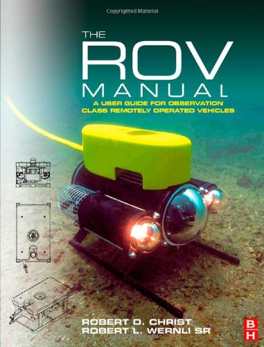 ROV Manual A User Guide for Observation Class Remotely Operated Vehicles  2007 9780750681483 Front Cover