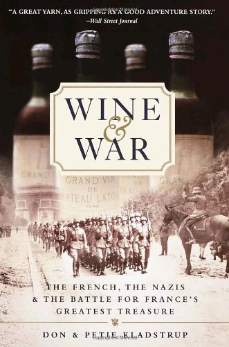 Wine and War The French, the Nazis, and the Battle for France's Greatest Treasure  2001 (Reprint) edition cover