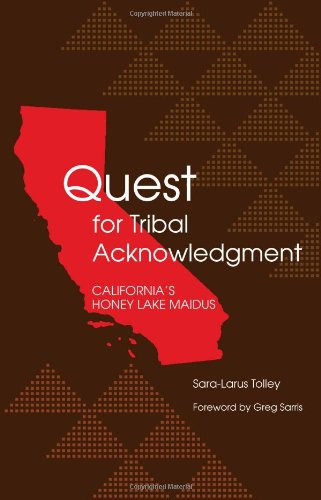 Quest for Tribal Acknowledgment California's Honey Lake Maidus  2006 edition cover