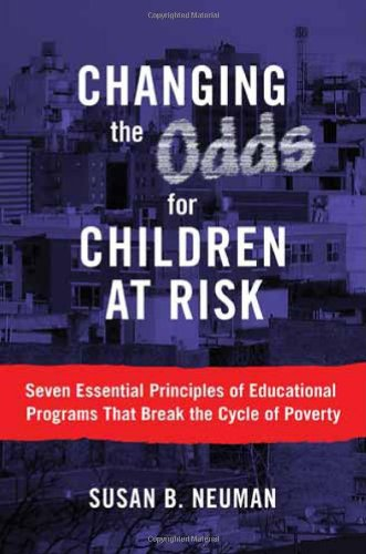 Changing the Odds for Children at Risk Seven Essential Priciples of Educational Programs That Break the Cycle of Poverty  2009 edition cover
