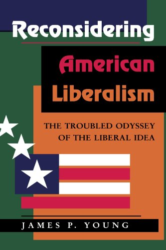 Reconsidering American Liberalism The Troubled Odyssey of the Liberal Idea N/A edition cover