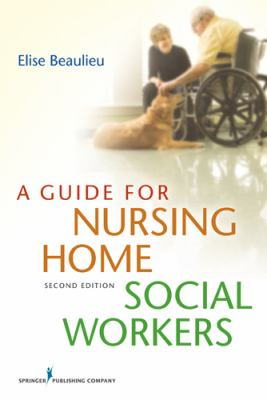 Guide for Nursing Home Social Workers  2nd 2012 9780826193483 Front Cover