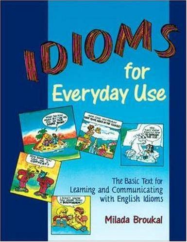 Idioms for Everyday Use The Basic Text for Learning and Communicating with English Idioms  1994 edition cover