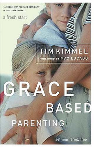 Grace Based Parenting Set Your Family Free  2005 edition cover