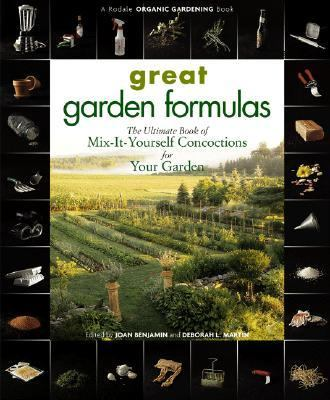 Great Garden Formulas The Ultimate Book of Mix-It-Yourself Concoctions for Your Garden 2nd (Revised) 9780875968483 Front Cover
