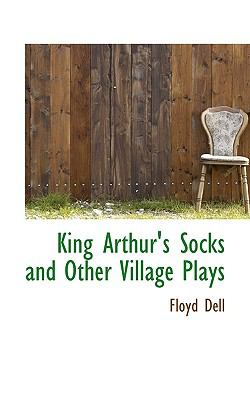 King Arthur's Socks and Other Village Plays N/A 9781115863483 Front Cover