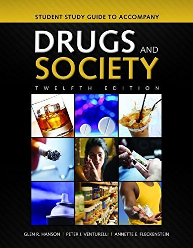 Student Study Guide to Accompany Drugs and Society  12th 2015 edition cover