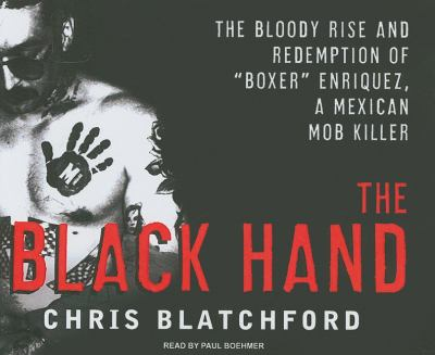 "The Black Hand: The Bloody Rise and Redemption of ""Boxer"" Enriquez, a Mexican Mob Killer  2008 edition cover"