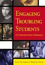Engaging Troubling Students A Constructivist Approach  2005 edition cover