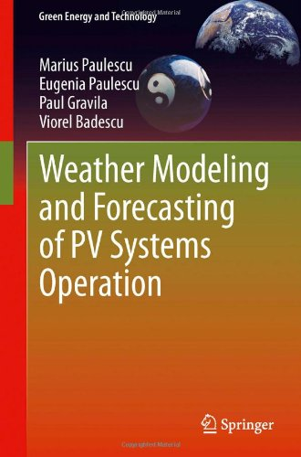 Weather Modeling and Forecasting of Pv Systems Operation:   2012 edition cover