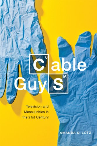 Cable Guys Television and Masculinities in the 21st Century  2014 edition cover