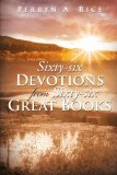 Sixty-Six Devotions from Sixty-Six Great Books   2013 9781493110483 Front Cover
