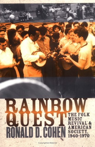 Rainbow Quest The Folk Music Revival and American Society, 1940-1970  2003 edition cover