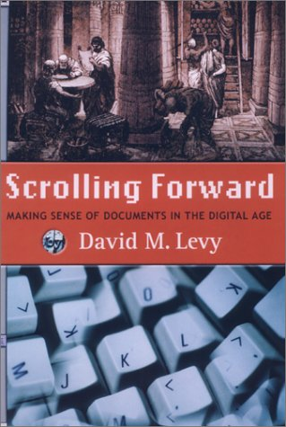 Scrolling Foward : Making Sense of Documents in the Digital Age  2001 edition cover