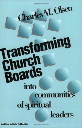 Transforming Church Boards Into Communities of Spiritual Leaders N/A edition cover