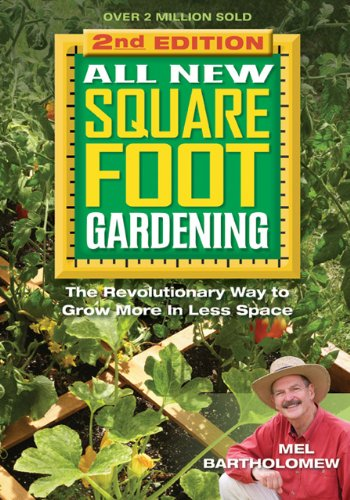 All New Square Foot Gardening The Revolutionary Way to Grow More in Less Space 2nd 2013 edition cover