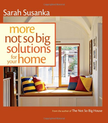 More Not So Big Solutions for Your Home   2010 9781600851483 Front Cover
