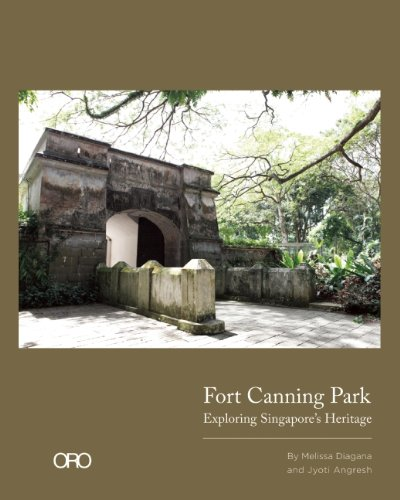 Fort Canning Hill Exploring Singapore's Heritage  2014 9781935935483 Front Cover
