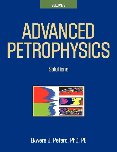Advanced Petrophysics Volume 3: Solutions N/A 9781936909483 Front Cover