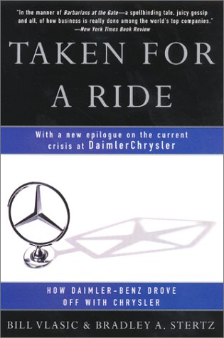Taken for a Ride How Daimler-Benz Drove off with Chrysler  2001 9780060934484 Front Cover