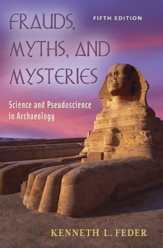 Frauds, Myths, and Mysteries Science and Pseudoscience in Archaeology 5th 2006 (Revised) edition cover