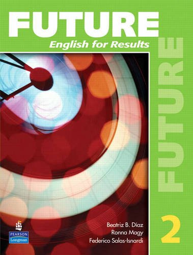 Future English for Results  2010 (Student Manual, Study Guide, etc.) 9780131991484 Front Cover