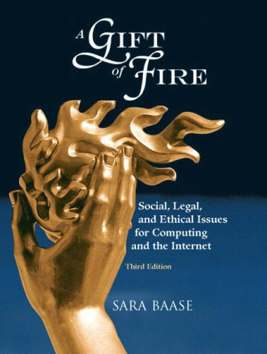 Gift of Fire Social, Legal, and Ethical Issues for Computing and the Internet 3rd 2008 edition cover