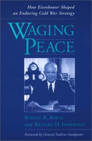 Waging Peace How Eisenhower Shaped an Enduring Cold War Strategy  2000 edition cover
