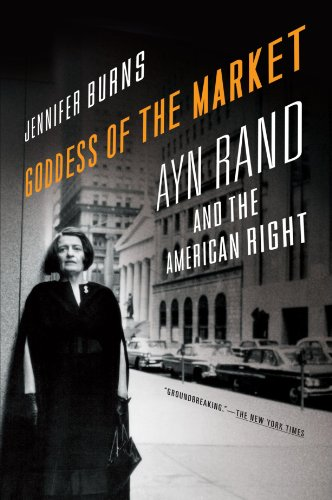 Goddess of the Market Ayn Rand and the American Right  2011 9780199832484 Front Cover