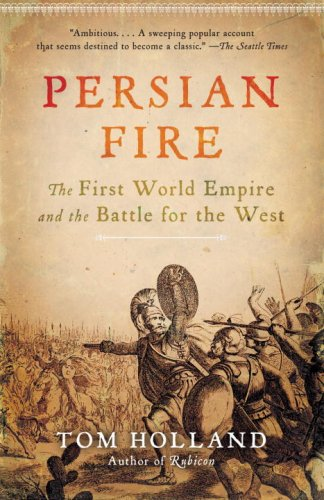 Persian Fire The First World Empire and the Battle for the West N/A edition cover