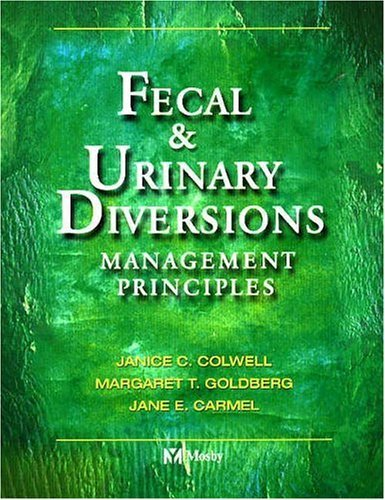 Fecal and Urinary Diversions Management Principles  2004 edition cover