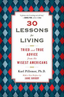 30 Lessons for Living Tried and True Advice from the Wisest Americans N/A edition cover