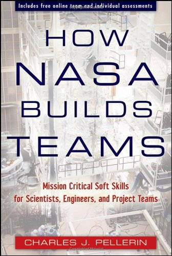 How NASA Builds Teams Mission Critical Soft Skills for Scientists, Engineers, and Project Teams  2009 edition cover