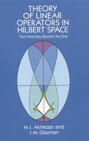 Theory of Linear Operators in Hilbert Space  Reprint edition cover